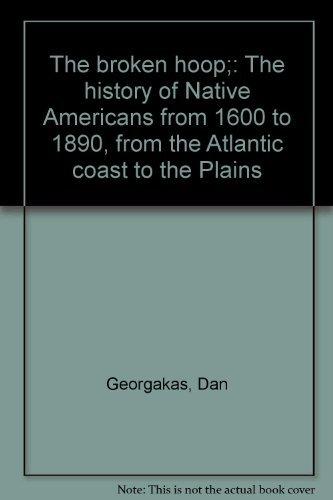 The Broken Hoop: The History of Native: Georgakas, Dan