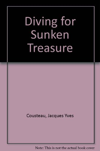 Diving for Sunken Treasure: Jacques-Yves Cousteau, Philippe Diole