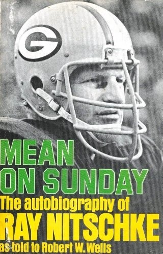 Mean on Sunday: The Autobiography of Ray: Ray Nitschke