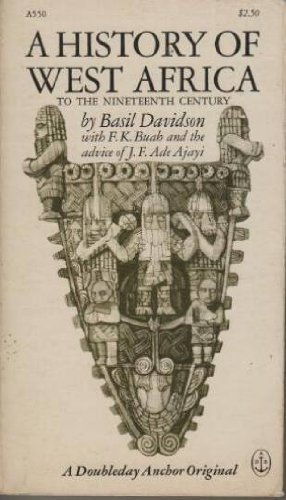 History of West Africa to the Nineteenth: Davidson, Basil; Buah,