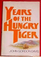 Years of the Hungry Tiger: Davis, John Gordon