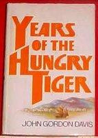 Years of the hungry tiger: Davis, John Gordon
