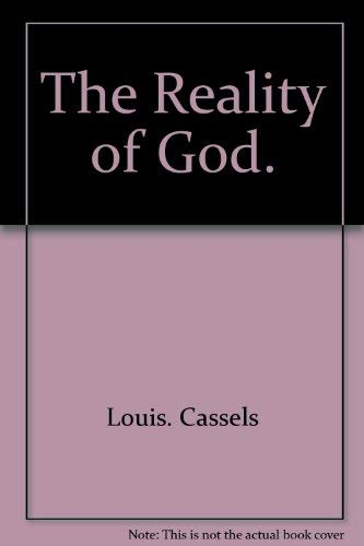 The Reality of God.: Cassels, Louis.