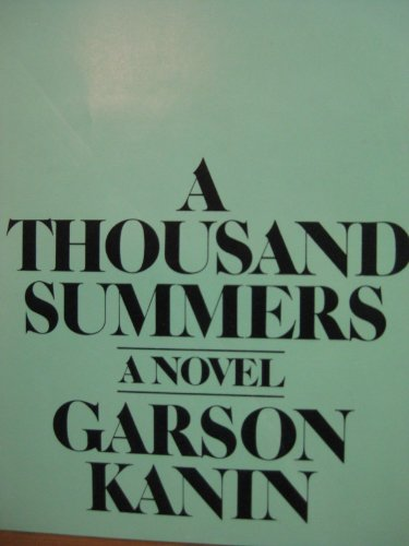 A Thousand Summers: Kanin, Garson