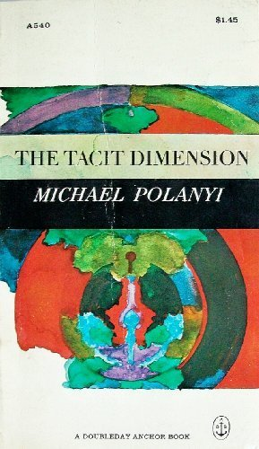 9780385069885: The Tacit Dimension