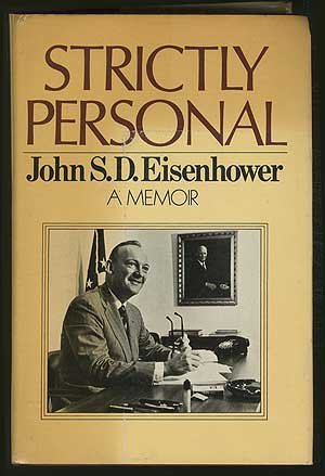Strictly Personal (SIGNED): Eisenhower, John S.D.