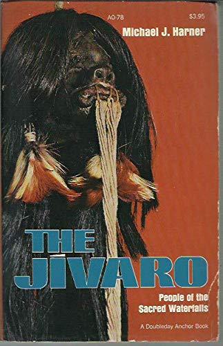 9780385071192: The Jivaro People of the Sacred Waterfalls