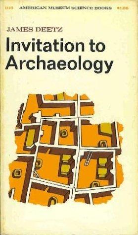 Invitation to Archaeology: James Deetz