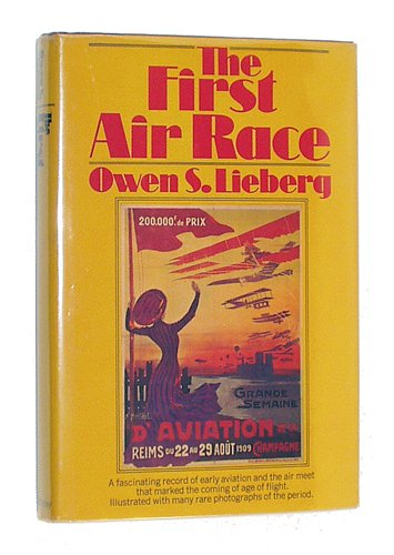 The first air race;: The international competition: Lieberg, Owen S