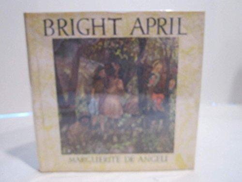 Bright April: Marguerite De Angeli