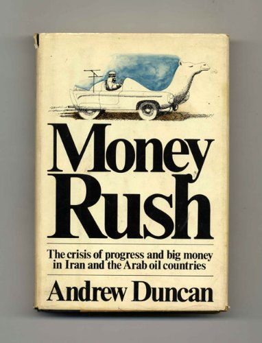 9780385072397: Money Rush: The Crisis of Progress and Big Money in Iran and the Arab Oil Countries