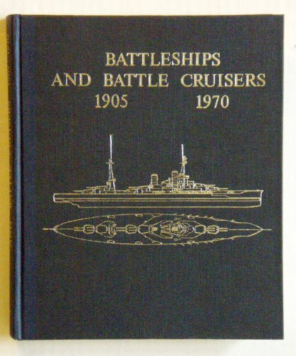 Battleships and Battle Cruisers, 1905-1970: Historical Development of the Capital Ship: Siegfried ...
