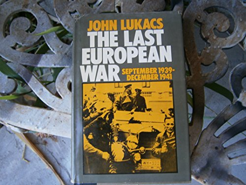 The last European war, September 1939/December 1941: Lukacs, John