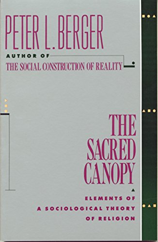 9780385073059: The Sacred Canopy: Elements of a Sociological Theory of Religion