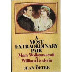 9780385073349: A most extraordinary pair: Mary Wollstonecraft and William Godwin