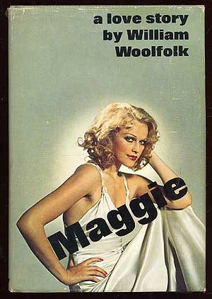 Maggie: A Love Story. (0385073968) by Woolfolk, William.