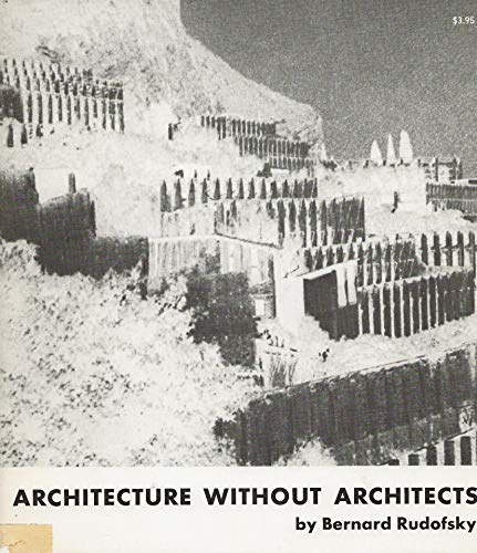 9780385074872: Architecture Without Architects: A Short Introduction to Non-Pedigreed Architecture