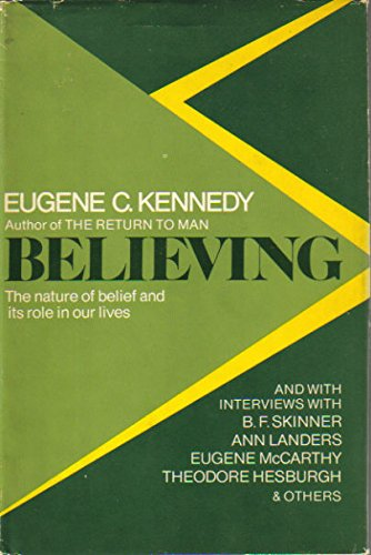 9780385074964: Believing: The Nature of Belief and Its Role in Our Lives