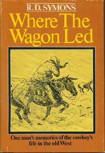 Where the wagon led : one mans