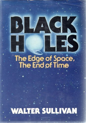 9780385075169: Black Holes: The Edge of Space, The End of Time