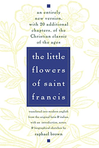 The Little Flowers of St. Francis: An: Raphael Brown