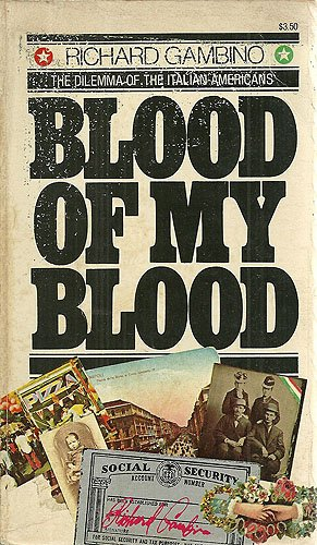 9780385075640: Blood of My Blood: The Dilemma of the Italian-Americans