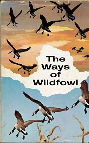 The Ways of Wildfowl,: Williams, Eugene Russell,