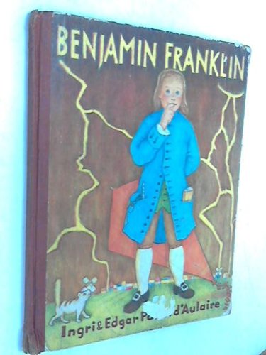 Benjamin Franklin (1st printing of trade edition): Ingri d'Aulaire, Edgar