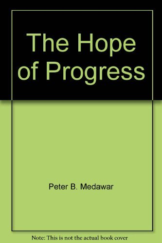9780385076159: The Hope of Progress: A Scientist Looks at Problems in Philosophy, Literature and Science