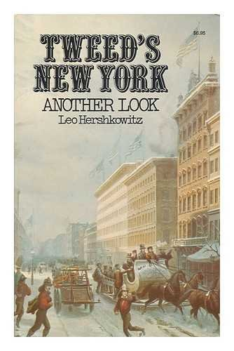Tweed's New York : Another Look / Leo Hershkowitz