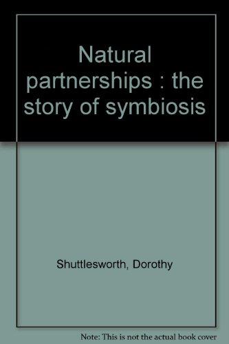 Natural Partnerships: The Story of Symbiosis: Shuttlesworth, Dorothy Edwards