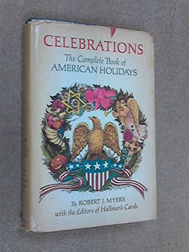 9780385076777: Celebrations: The Complete Book of American Holidays