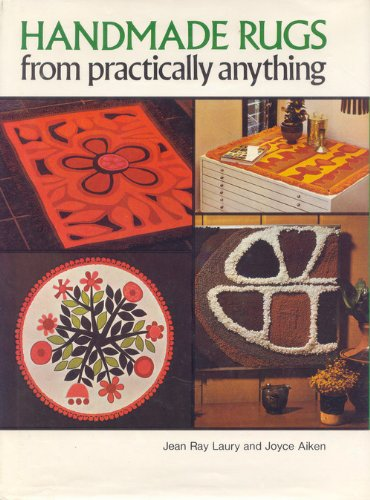Handmade Rugs from Practically Anything: Jean Ray Laury,