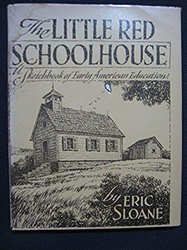 The Little Red Schoolhouse: a Sketchbook of Early American Education