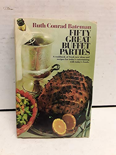 9780385077859: Fifty great buffet parties