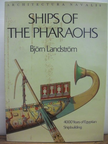9780385078306: Ships of the Pharaohs: 4000 Years of Egyptian Shipbuilding