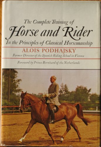 The Complete Training of Horse and Rider: Podhajsky, Alois