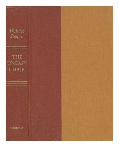 The uneasy chair;: A biography of Bernard DeVoto: Stegner, Wallace Earle