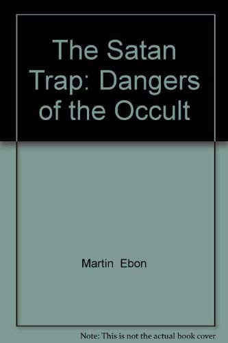 The Satan trap: Dangers of the occult: Ebon, Martin