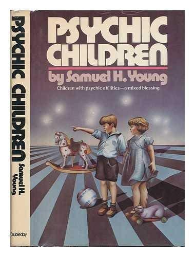 9780385079587: Psychic children