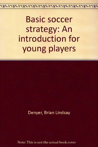 9780385079778: Basic soccer strategy: An introduction for young players