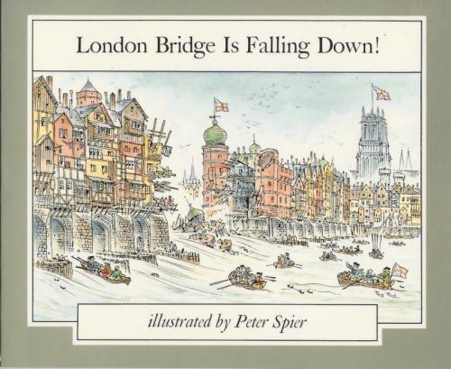 London Bridge Is Falling Down: Peter Spier