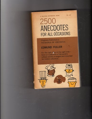 2500 Anecdotes for All Occasions: E. Fuller