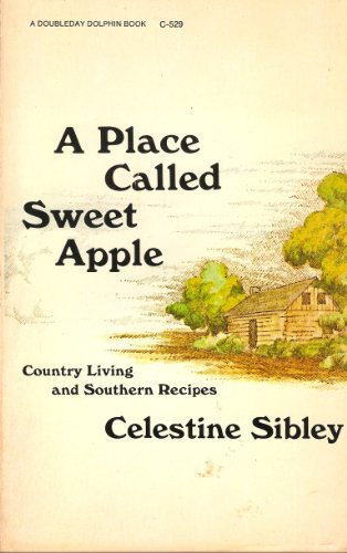 9780385081368: A Place Called Sweet Apple: Country Living and Southern Recipes