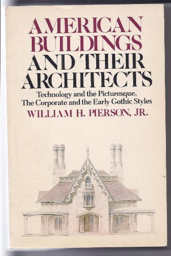 American Buildings and Their Architects: v. 2: Pierson, William H.