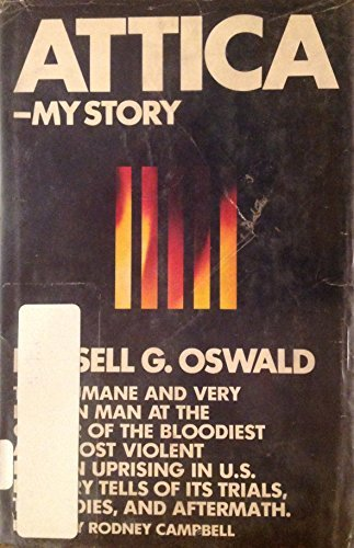 Attica--My Story: Oswald, Russell G.