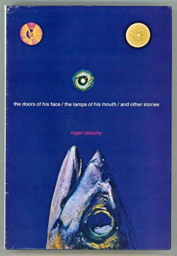 The Doors of His Face, the Lamps of His Mouth and Other Stories: Roger Zelazny