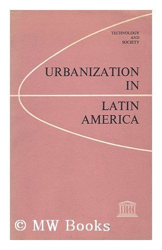Urbanization in Latin America: Approaches and issues: Jorge E. Hardoy (Editor)