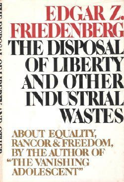 9780385082495: The disposal of liberty and other industrial wastes