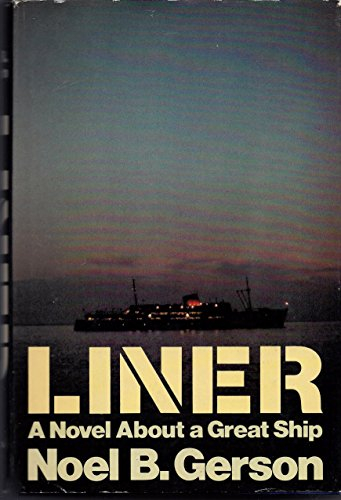 Liner: A Novel About a Great Ship: Noel B. Gerson